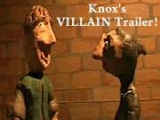 Knox's VILLAIN Trailer!
