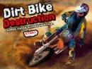 Dirt Bike Destruction