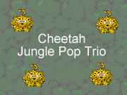 Cheetah Jungle Pop Trio