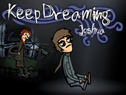 Keep Dreaming Joshua
