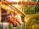Mysteries of Old Stable