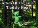 Attack Of The Killer Teddy Bear