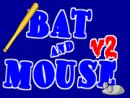 Bat And Mouse