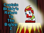Captain Braidy's Return To The Bigtop 2