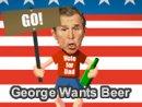 George Wants Beer