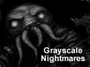 Grayscale Nightmares