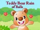 Teddy Bear Rain of Balls
