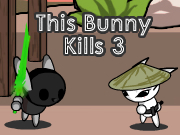 This Bunny Kills 3