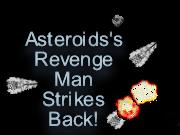 Asteroids's Revenge - Man Strikes Back!