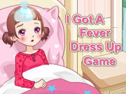 I Got A Fever Dress Up Game