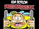 KIM DOTCOM PRISON BREAK