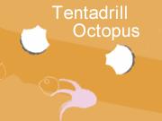 Tentadrill Octopus