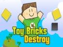 Toy Bricks Destroy