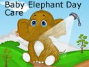Baby Elephant Day Care