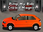 Pimp My Ride Crowd Magnet Game