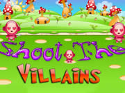 Shoot The Villains