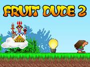 Fruit Dude 2