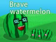 Brave watermelon