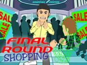 Final Round Shopping
