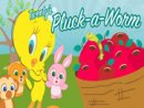Tweety's Pluck a Worm