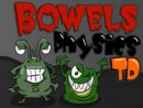 Bowels Physics TD