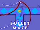 Bullet Maze