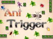 Ant Trigger