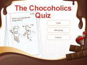 The Chocoholics Quiz