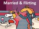 Married & Flirting