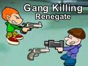 Gang Killing Renegate