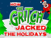 How the Gritch Hi-Jacked the Holidays