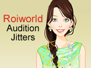Roiworld Audition Jitters