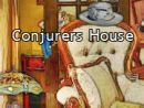 Conjurers House