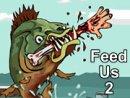 Feed Us 2