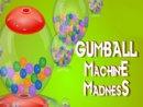 Gumball Machine Madness