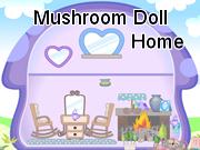 Mushroom Doll Home