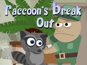 Raccoon's Break Out