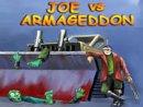 Joe Vs Armegeddon
