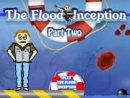 The Flood: Inception Part 2