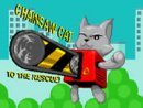 Chainsaw Cat to the Rescue!