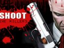 Shoot The Killers