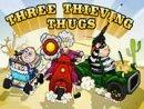 Three Thieving Thugs