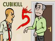 CUBIKILL 5