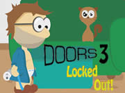 Doors 3 Locked Out!
