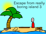 Escape From Really Boring Island 3