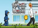 Torture The Dentist