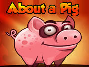 About A Pig