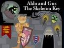 Aldo and Gus: The Skeleton Key