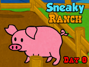 Sneaky Ranch Day 8