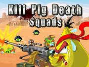Kill Pig Death Squads